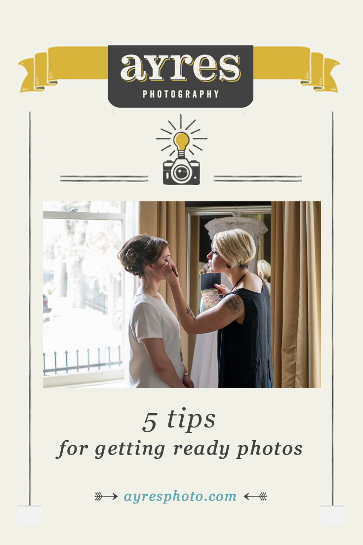 5 tips for the best possible getting ready photos