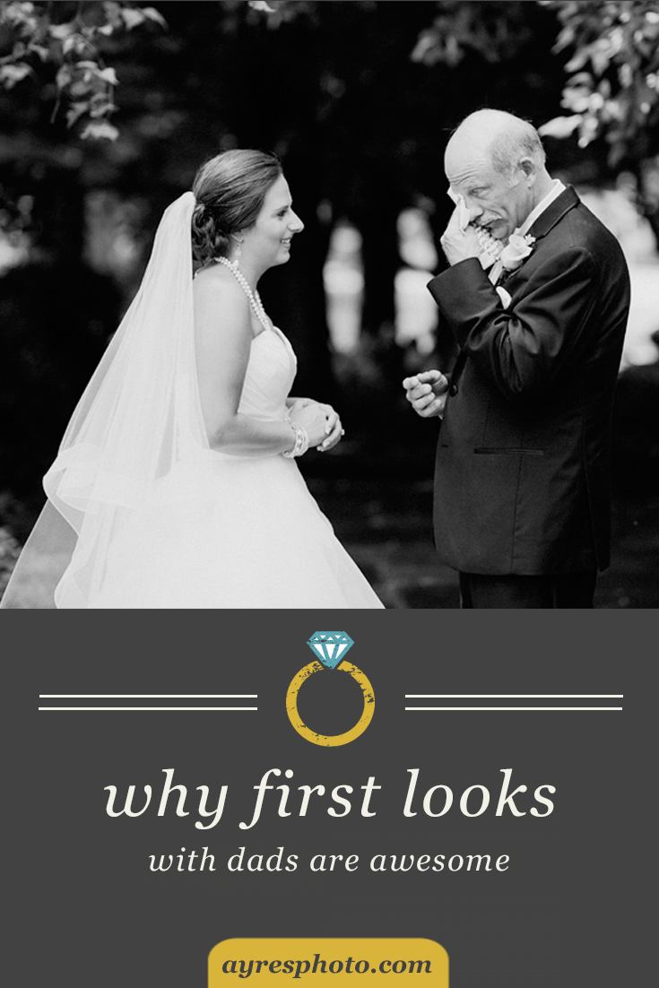 Why First Looks with Dads are Awesome