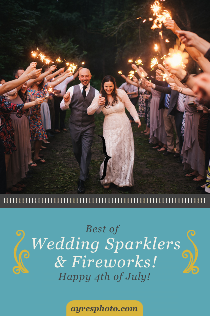 The Best of the Wedding Sparklers and Fireworks // Happy 4th of July!!