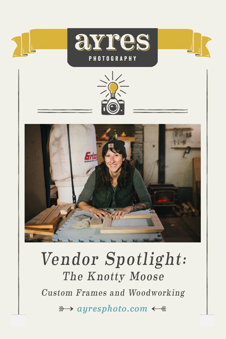 Vendor Spotlight: Knotty Moose Studio Woodshop